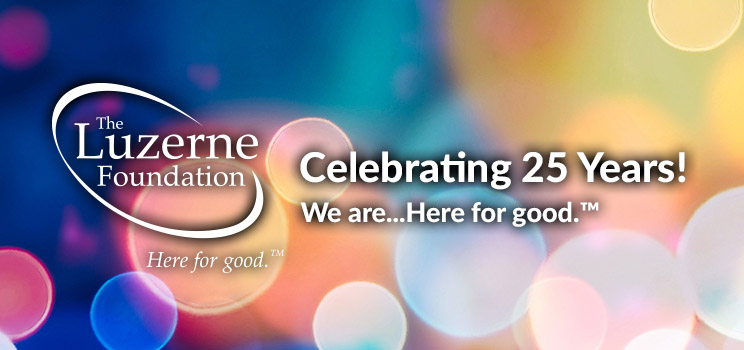 The Luzerne Foundation's  25th Anniversary Celebration